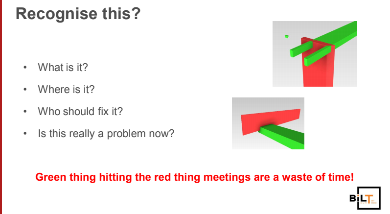 The pointlessness of looking at Navisworks clashes alone: green thingy vs red thingy meetings.